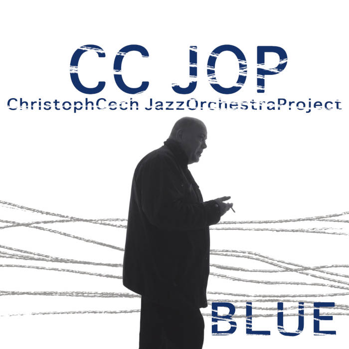 Christoph Cech Jazz Orchestra Project - BLUE - album cover